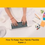 Keep hands flexible blog Karen J